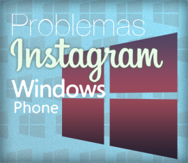 Problemas de Instagram en Windows Phone