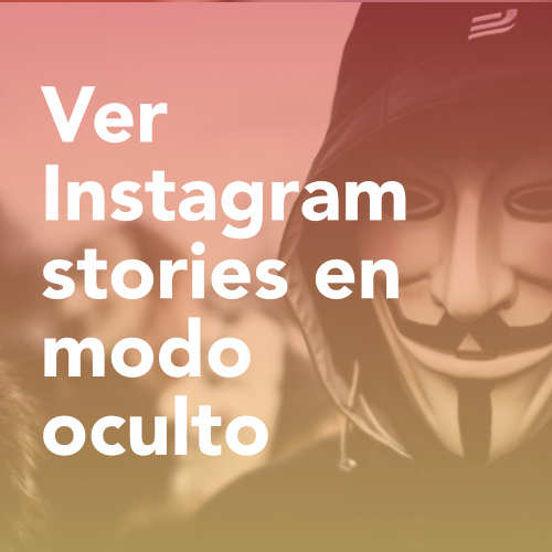 Espiar Instagram Stories sin ser visto